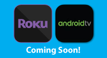 Roku and androidtv coming soon!